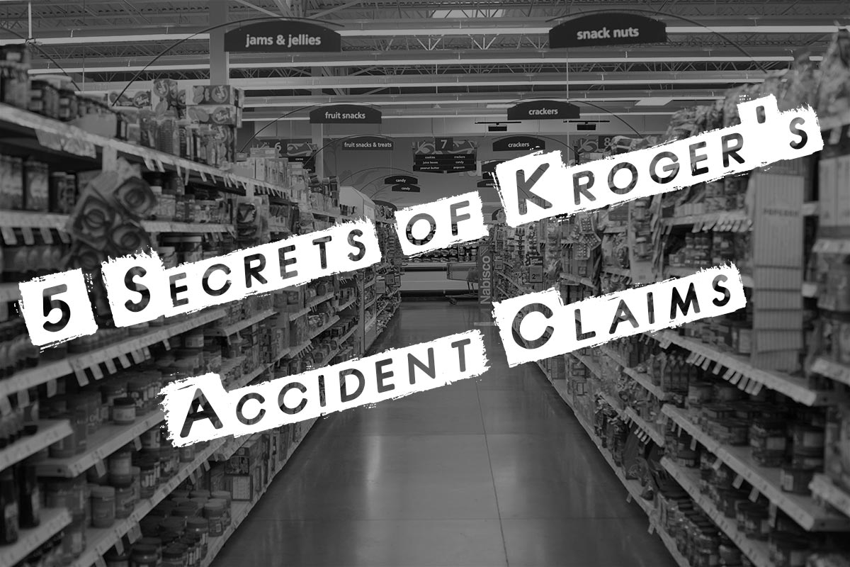 5 Secrets of Kroger's Accident Claims